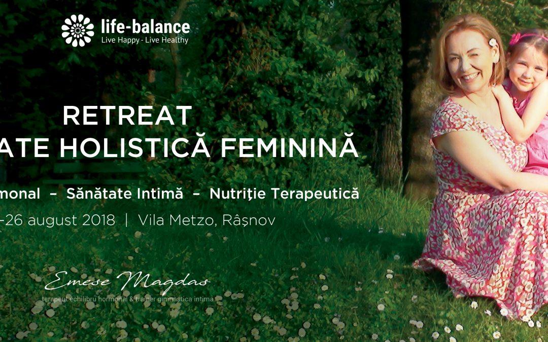 RETREAT SANATATE HOLISTICA FEMININA – Echilibru Hormonal, Sanatate Intima, Nutritie Terapeutica